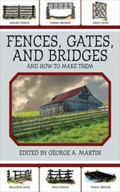 Fences, Gates, and Bridges: And How to Build Them - Martin, George A.