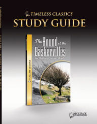 The Hound of Baskervilles Study Guide- Timeless Classics - Arthur Conan Doyle