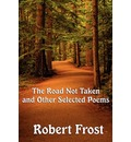 The Road Not Taken and Other Selected Poems - Robert Frost