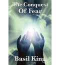 The Conquest of Fear - Basil King