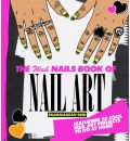 The WAH Nails Book of Nail Art - Sharmadean Reid