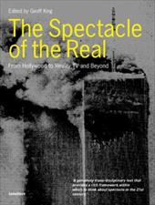 The Spectacle of the Real: From Hollywood to Reality TV and Beyond - King, Geoff