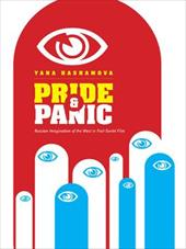 Pride and Panic: Russian Imagination of the West in Post-Soviet Film - Hashamova, Yana