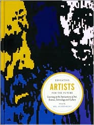 Educating Artists for the Future: Learning at the Intersections of Art, Science, Technology, and Culture - Mel Alexenberg (Editor)