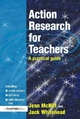 Action Research for Teachers - Jean McNiff; Jack Whitehead