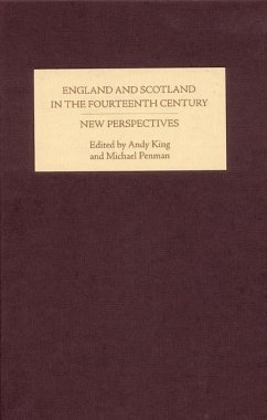 England and Scotland in the Fourteenth Century: New Perspectives - King, Andy / Penman, Michael (eds.)