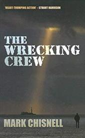 The Wrecking Crew - Chisnell, Mark