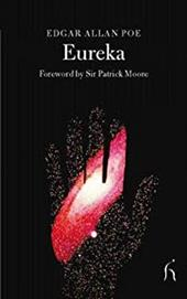 Eureka: An Essay on the Material and Spiritual Universe - Poe, Edgar Allan / Moore, Patrick / Moore, Sir Patrick