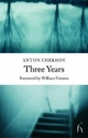 Three Years - Anton Pavlovich Chekhov