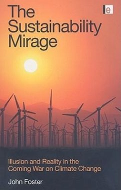 The Sustainability Mirage: Illusion and Reality in the Coming War on Climate Change - Foster, John