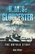 HMS Gloucester: The Untold Story