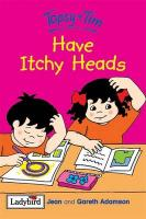 Topsy and Tim Have Itchy Heads