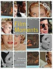 Film Moments: Criticism, History, Theory - Walters, James / Brown, Tom