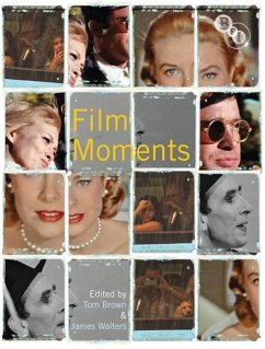 Film Moments: Criticism, History, Theory - Herausgeber: Walters, James Brown, Tom