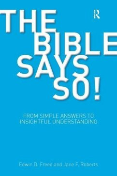 The Bible Says So!: From Simple Answers to Insightful Understanding - Freed, Edwin D. Roberts, Jane F.
