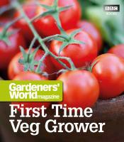 Gardeners' World Magazine First Time Veg Grower