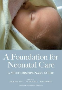 A Foundation for Neonatal Care - Michael, Hall Noble, Alan Susan, Smith