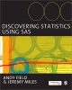 Discovering Statistics Using SAS - Andy Field; Jeremy Miles