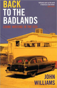 Back to the Badlands: Crime Writing in the USA - John Williams