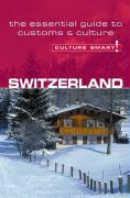 Culture Smart! Switzerland: A Quick Guide to Customs and Etiquette