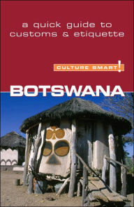 Botswana - Culture Smart!: The Essential Guide to Customs & Culture - Michael Main