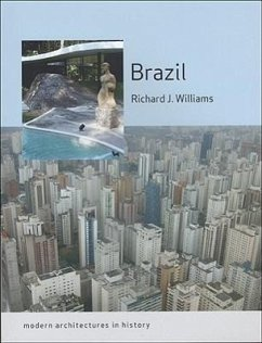 Brazil: Modern Architectures in History - Williams, Richard J.