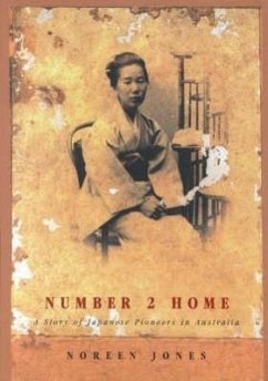 Number 2 Home: A Story of Japanese Pioneers in Australia - Jones, Noreen