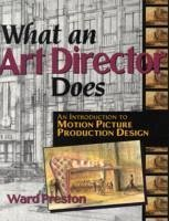 What an Art Director Does - Preston, Ward