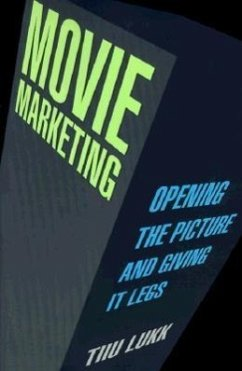 Movie Marketing: Opening the Picture and Giving It Legs - Lukk, Tiiu