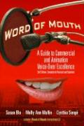 Word of Mouth: A Guide to Commercial and Animation Voice-Over Excellence [With CD]: A Guide to Commercial Voice-Over Excellence