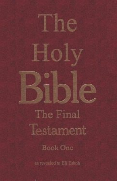The Bible: The Final Testament, the Number of the Beast - Orsden, Donald B. Eshoh, Eli