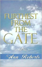 Furthest from the Gate - Ann Roberts