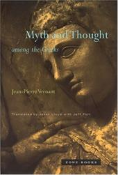 Myth and Thought Among the Greeks - Vernant, Jean-Pierre / Lloyd, Janet / Fort, Jeff