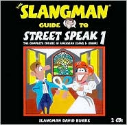 The Slangman Guide to Street Speak 1: The Complete Course in American Slang and Idioms