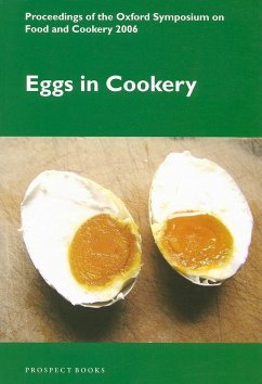 Eggs in Cookery: Proceedings of the Oxford Symposium on Food and Cookery 2006 - Herausgeber: Hosking, Richard