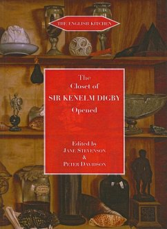 The Closet of the Eminently Learned Sir Kenelme Digbie Kt. Opened (1669) - Herausgeber: Stevenson, Jane Davidson, Peter
