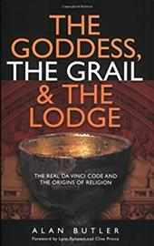 The Goddess, the Grail & the Lodge - Butler, Alan