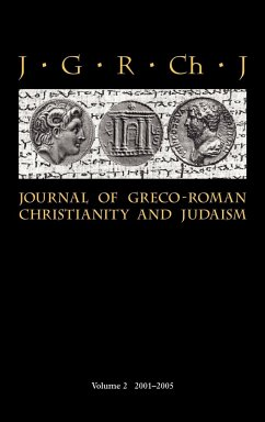 Journal of Greco-Roman Christianity and Judaism 2 (2001-2005) - Herausgeber: Porter, Stanley E. Porter, Wendy J. O'Donnell, Matthew Brook