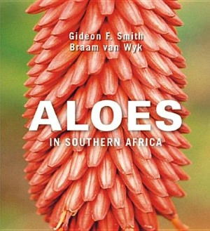 Aloes in Southern Africa - Gideon Smith, Braam van Wyk