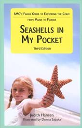 Seashells in My Pocket: AMC's Family Guide to Exploring the Coast from Maine to Florida - Hansen, Judith / Sabaka, Donna