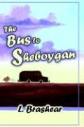 The Bus to Sheboygan