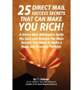 25 Direct Mail Success Secrets That Can Make You Rich - T J Rohleder