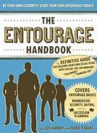 "The Entourage Handbook: The Definitive Guide for Building Your Own Social Posse with Special Tips on Handling ""Followers"" and ""Hangers-On"""