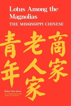 Lotus Among the Magnolias: The Mississippi Chinese - Quan, Robert Seto