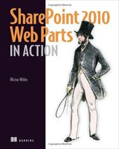 SharePoint 2010 Web Parts in Action - Wilen, Wictor