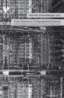 From Science to Computational Sciences. Studies in the History of Computing and its Influence on Today's Sciences