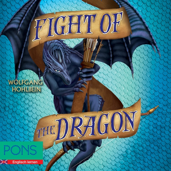 Fight of the Dragon. PONS Fantasy auf Englisch, Hörbuch, Digital, 186min - Wolfgang Hohlbein, Brian Melic