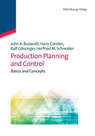 Production Planning and Control: Basics and Concepts - John A. Buzacott