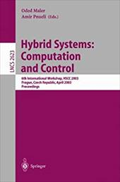 Hybrid Systems: Computation and Control: 6th International Workshop, Hscc 2003 Prague, Czech Republic, April 3-5, 2003, Proceeding - Maler, Oded / Pnueli, Amir