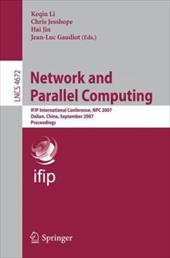 Network and Parallel Computing: IFIP International Conference, NPC 2007 Dalian, China, September 18-21, 2007 Proceedings - Li, Keqiu / Jesshope, Chris / Jin, Hai
